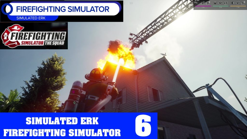 Simulated Erk: Firefighting Simulator episode 6 | It's House Fire Season