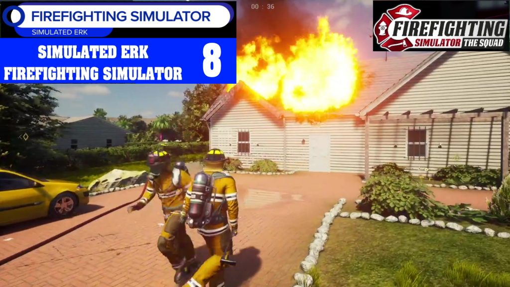 Simulated Erk: Firefighting Simulator episode 8 | The Roof, The Roof, The Roof Is On Fire