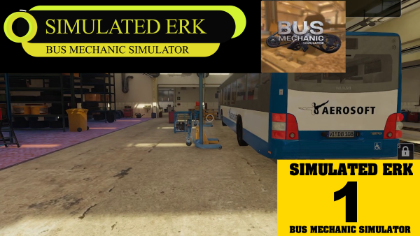 Simulated Erk: Bus Mechanic Simulator Episode 1 | No Lasers Required