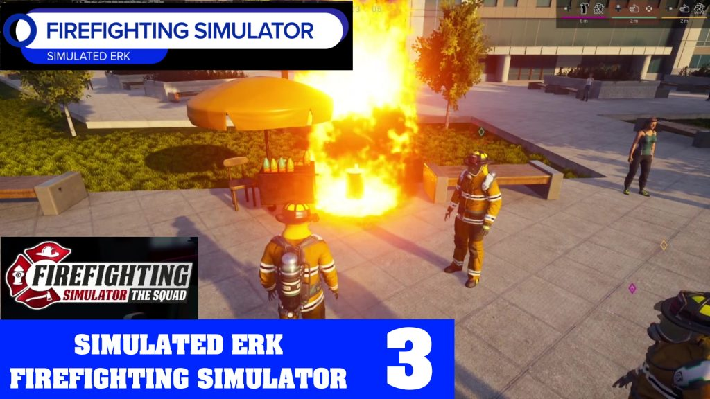 Simulated Erk: Firefighting Simulator episode 3   Fire Fire Everywhere, Let's Go Put It Out