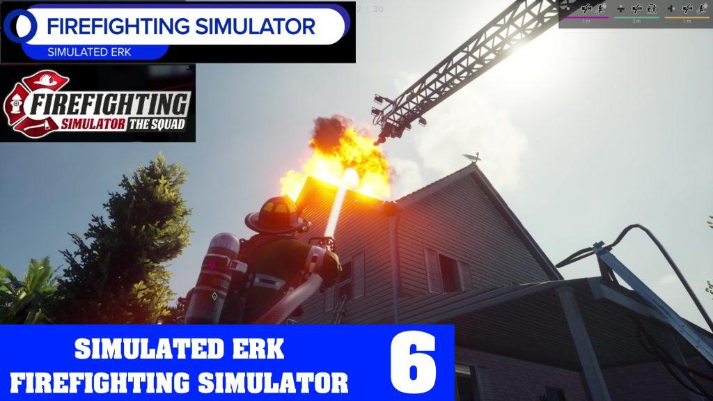 Simulated Erk: Firefighting Simulator episode 6   It's House Fire Season
