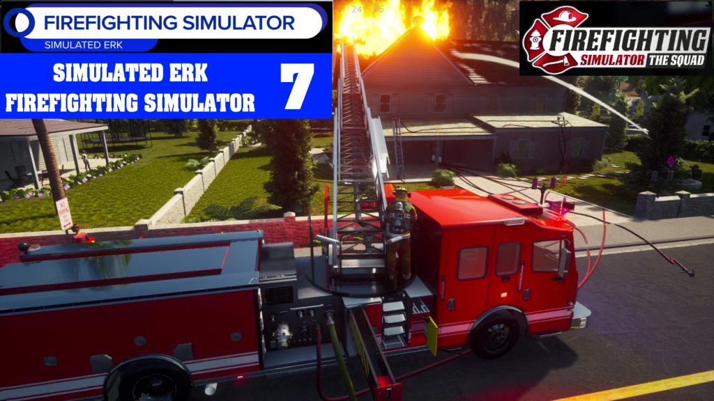 Simulated Erk: Firefighting Simulator episode 7   Simulated Erk Hits The Roof!