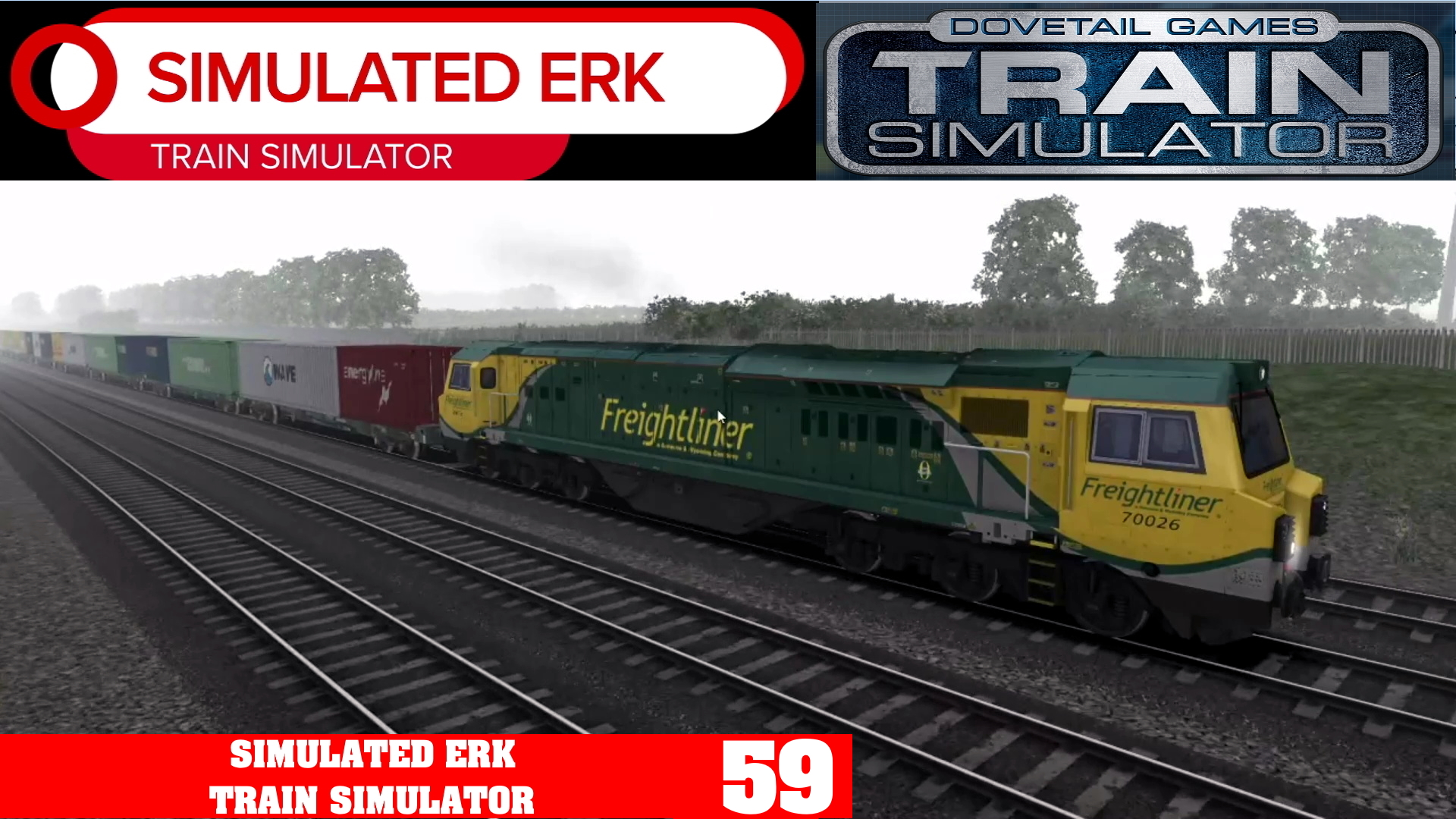 Simulated Erk: Train Simulator episode 59 | Containing The Freightliner